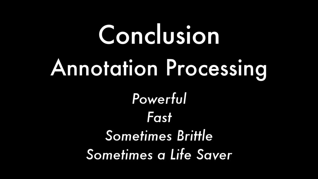Powerful Fast Sometimes a Life Saver Conclusion...