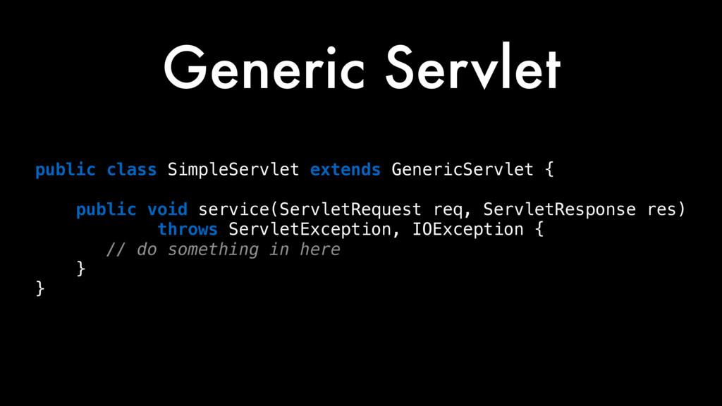 public class SimpleServlet extends GenericServl...