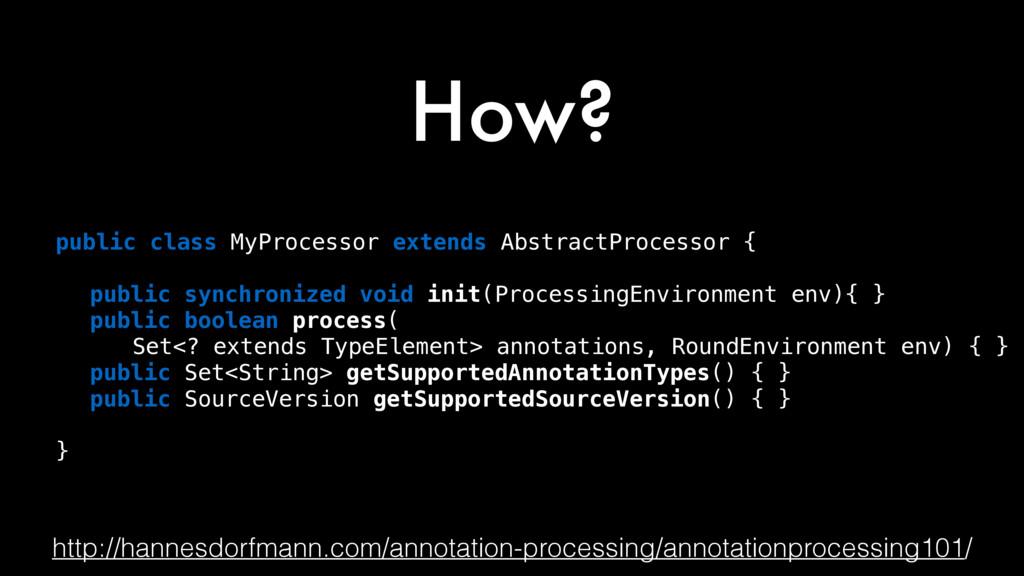 How? http://hannesdorfmann.com/annotation-proce...