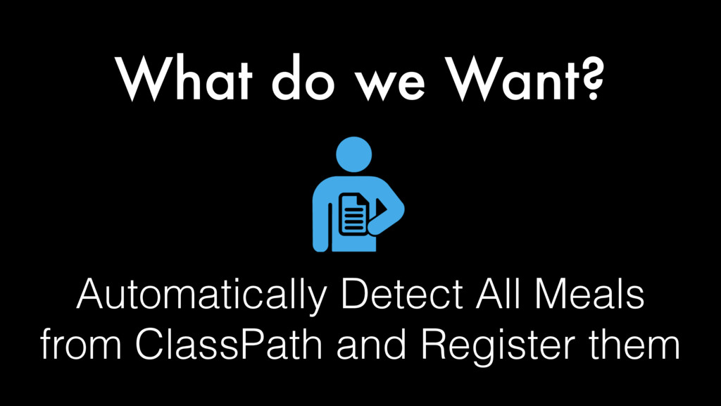 Automatically Detect All Meals from ClassPath a...