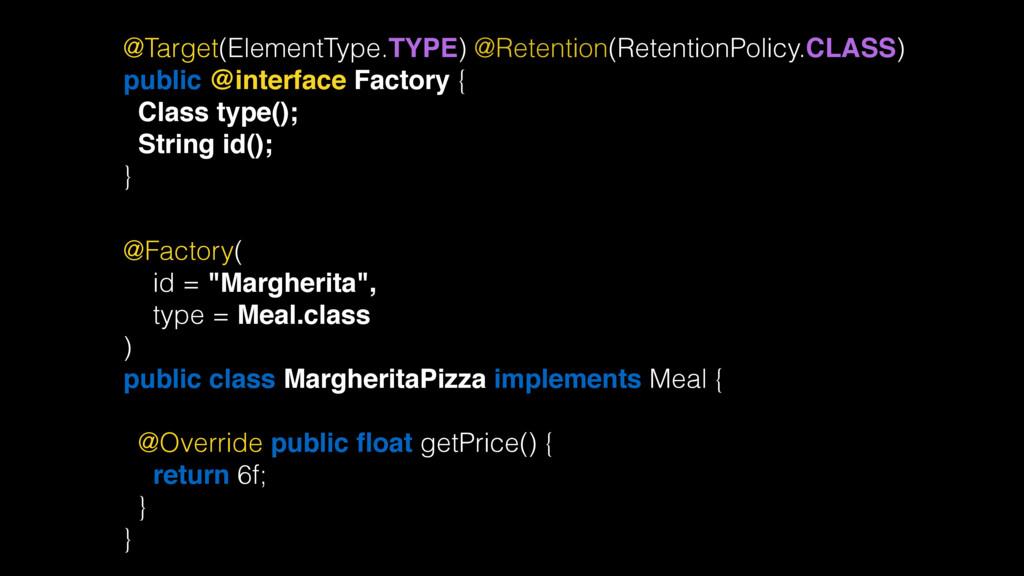 @Target(ElementType.TYPE) @Retention(RetentionP...