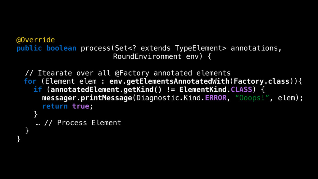 @Override public boolean process(Set<? extends ...