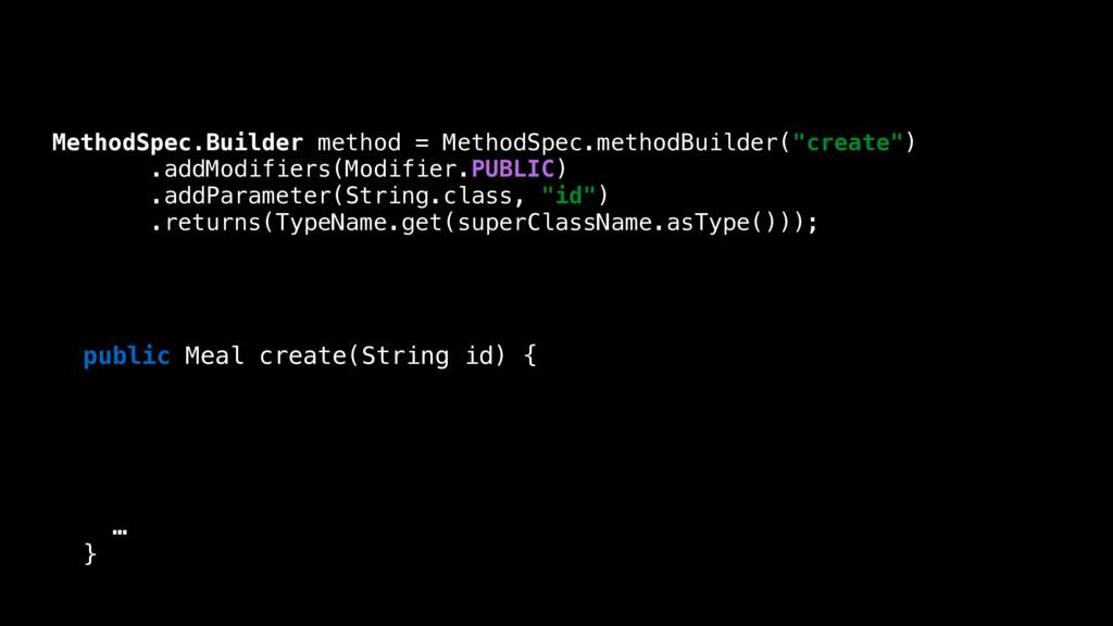 MethodSpec.Builder method = MethodSpec.methodBu...