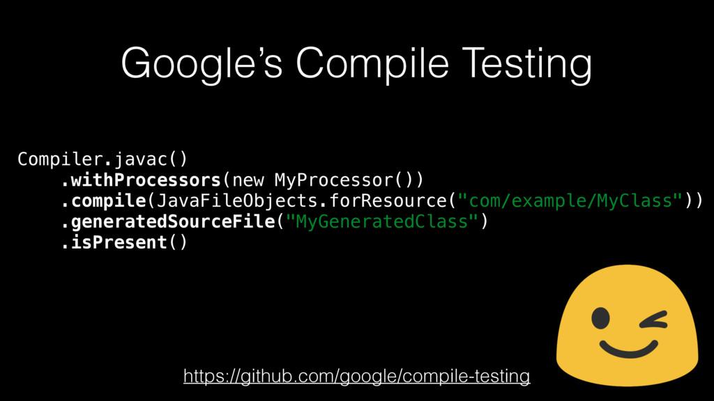 Google's Compile Testing https://github.com/goo...