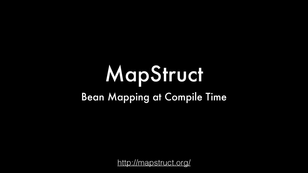 MapStruct Bean Mapping at Compile Time http://m...