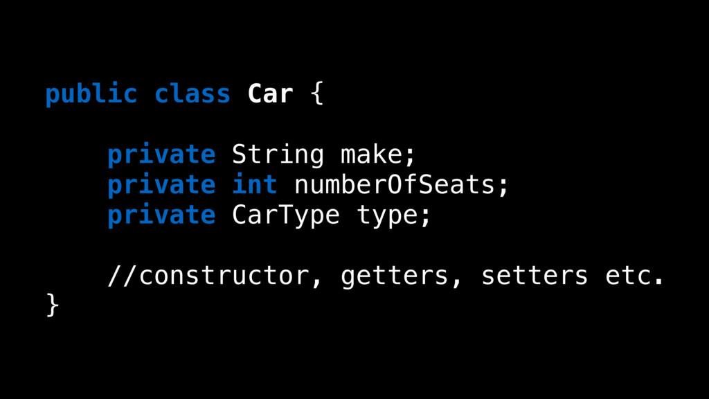 public class Car { private String make; private...