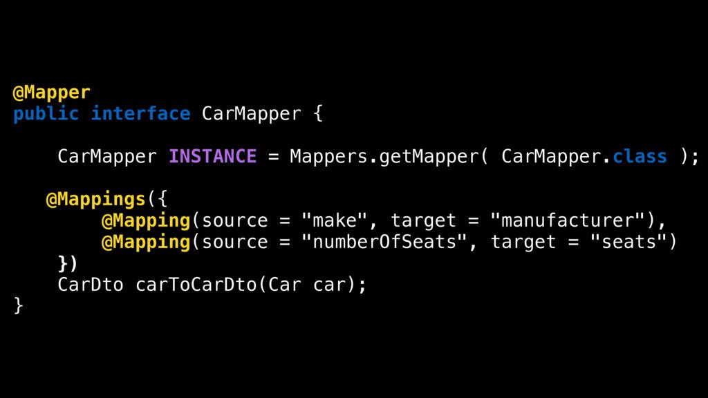 @Mapper public interface CarMapper { CarMapper ...