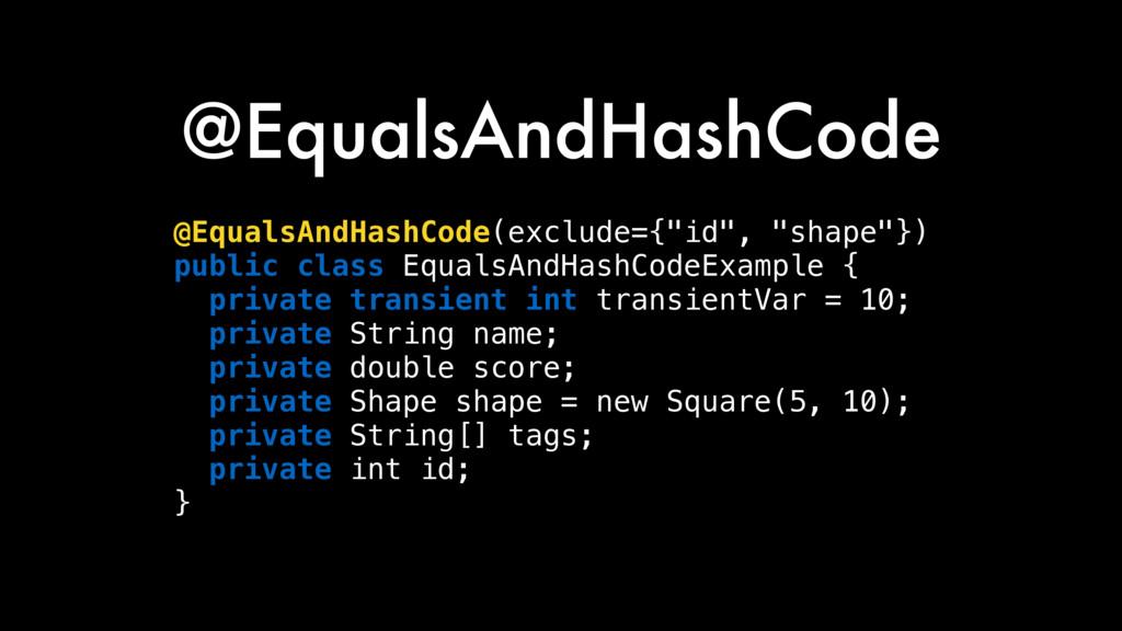 @EqualsAndHashCode @EqualsAndHashCode(exclude={...