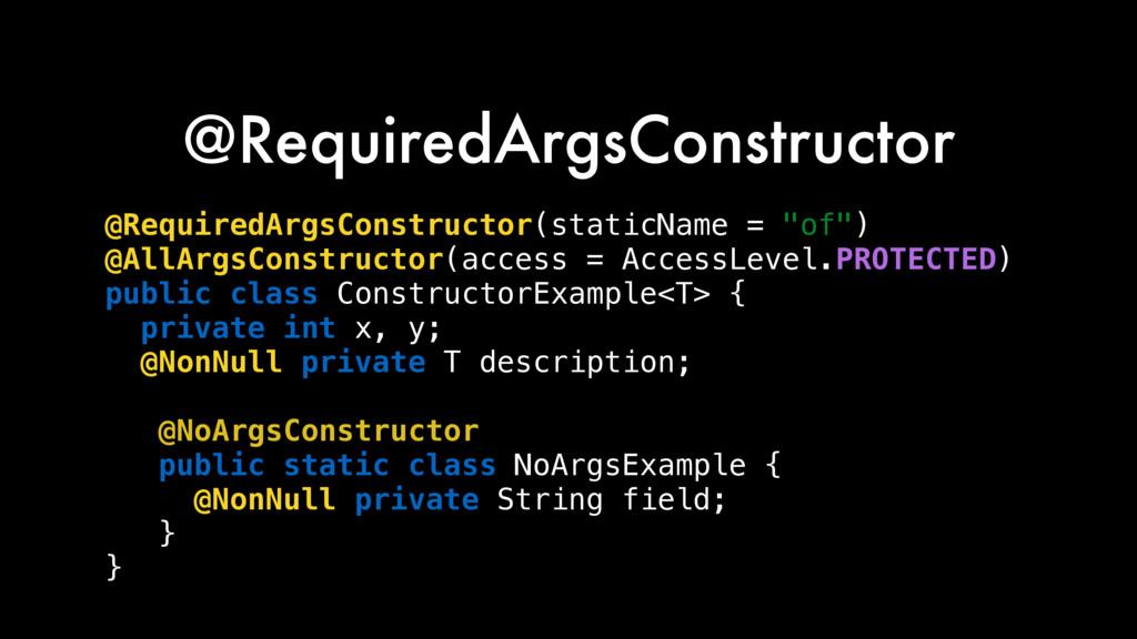 @RequiredArgsConstructor @RequiredArgsConstruct...