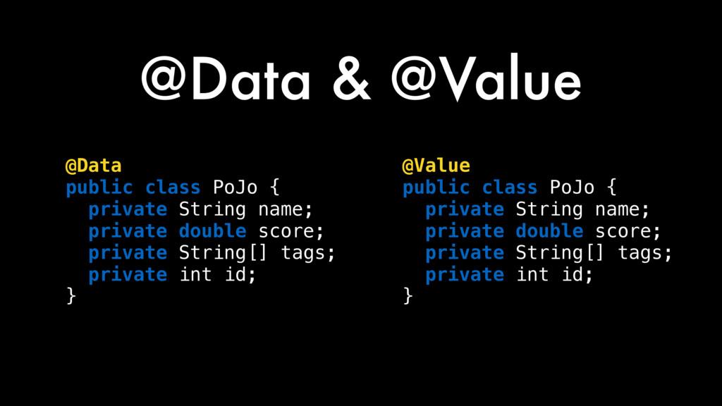 @Data & @Value @Data public class PoJo { privat...
