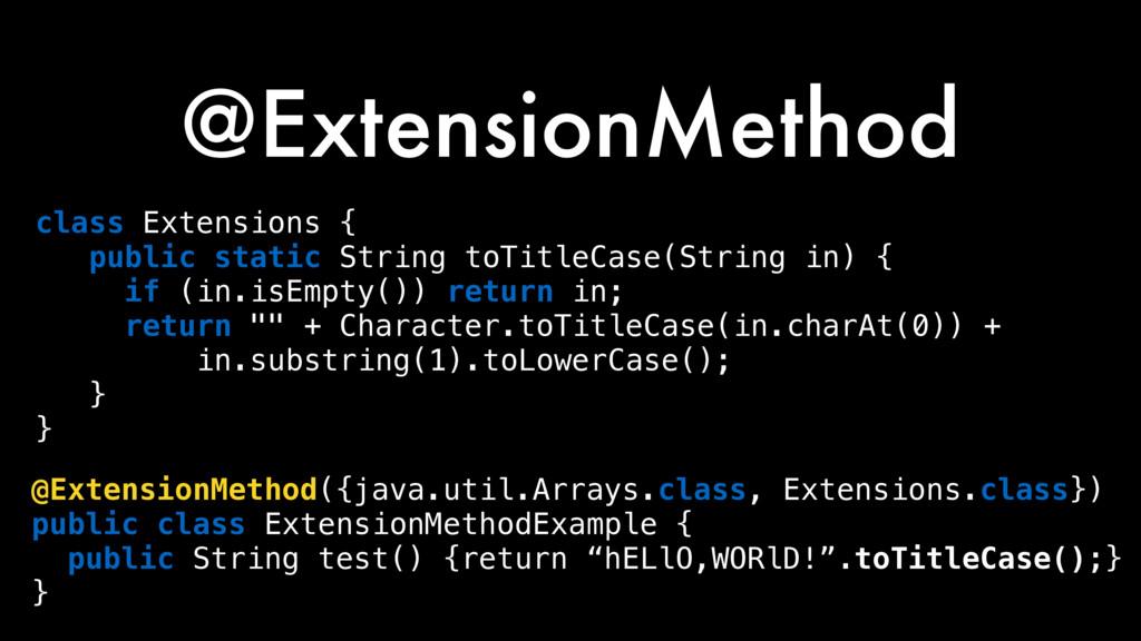 @ExtensionMethod class Extensions { public stat...