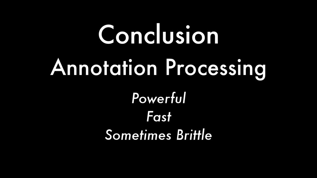 Conclusion Powerful Fast Sometimes Brittle Anno...
