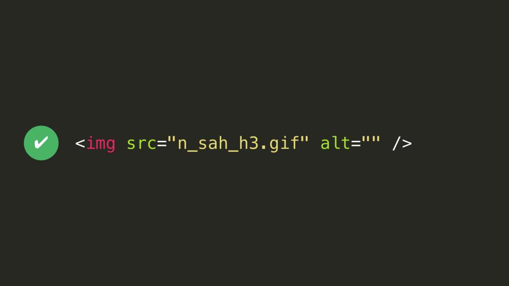 "<img src=""n_sah_h3.gif"" alt="""" /> ✔"