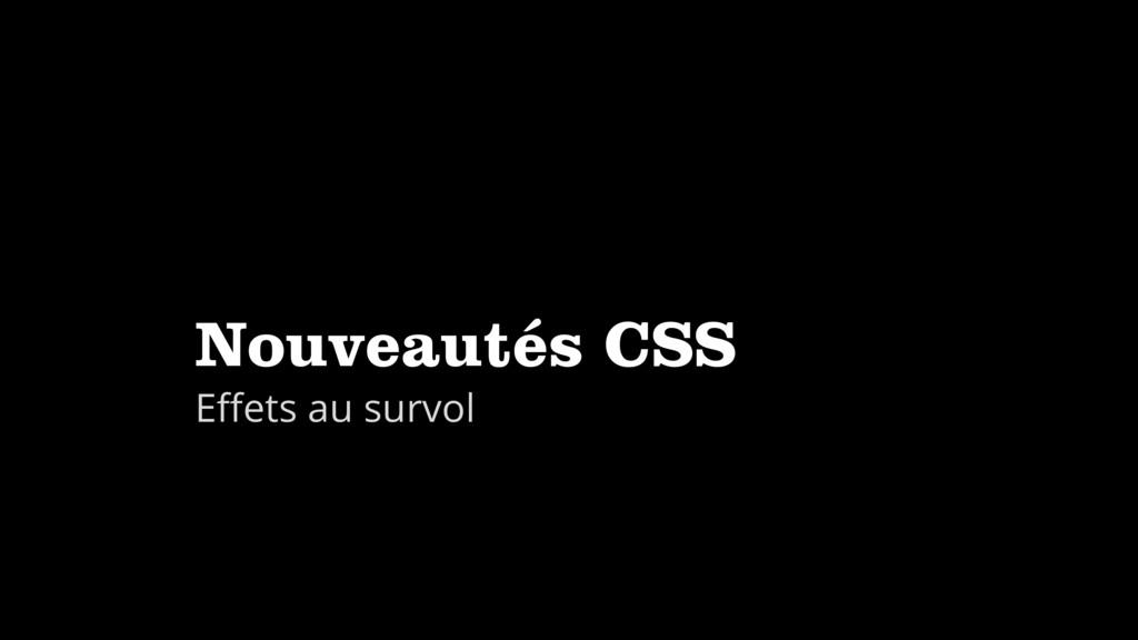 Nouveautés CSS Effets au survol