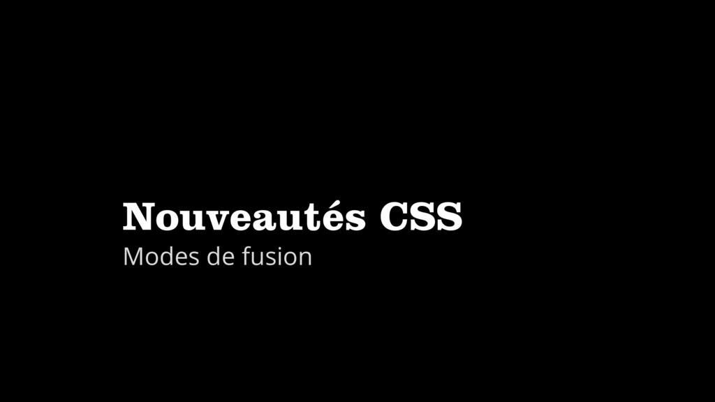 Nouveautés CSS Modes de fusion