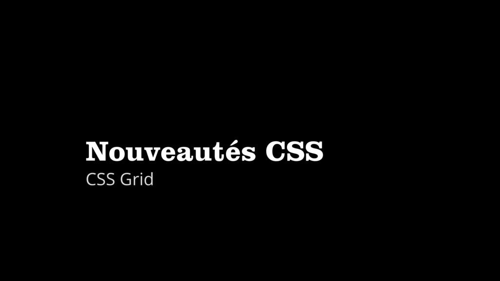 Nouveautés CSS CSS Grid