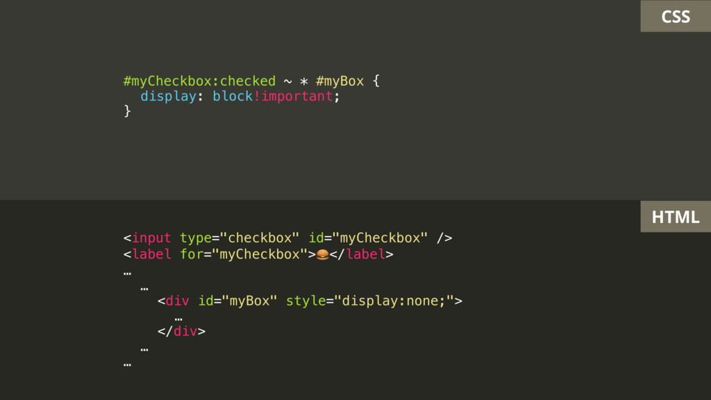 CSS HTML #myCheckbox:checked ~ * #myBox { displ...