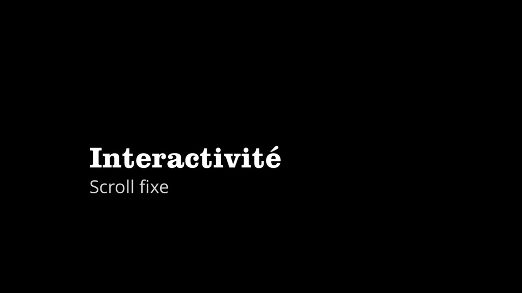 Interactivité Scroll fixe