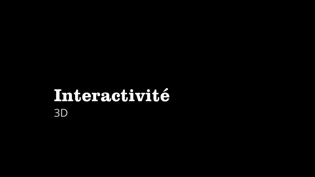 Interactivité 3D