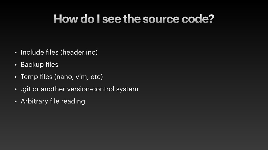 How do I see the source code? • Include files (...