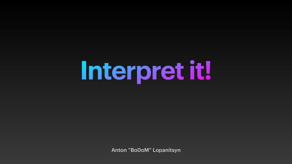 "Interpret it! Anton ""Bo0oM"" Lopanitsyn"
