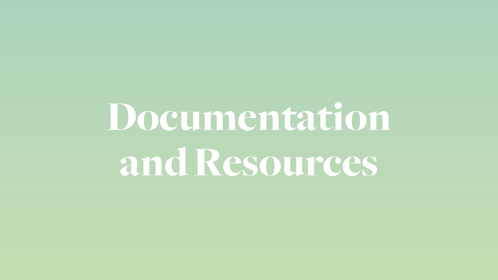 Documentation and Resources