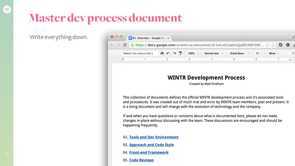 Master dev process document Write everything do...