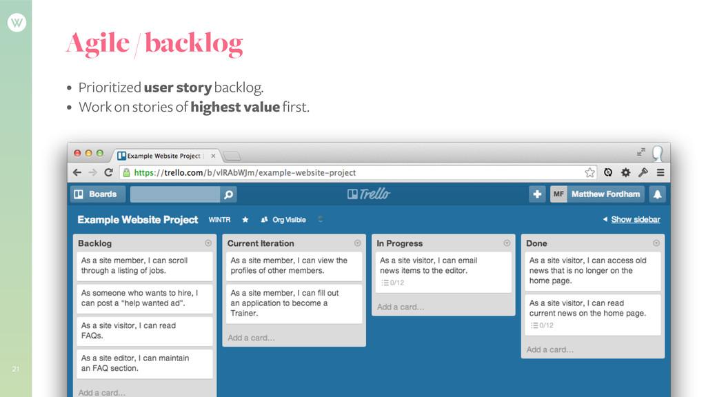 Agile / backlog • Prioritized user story backlo...