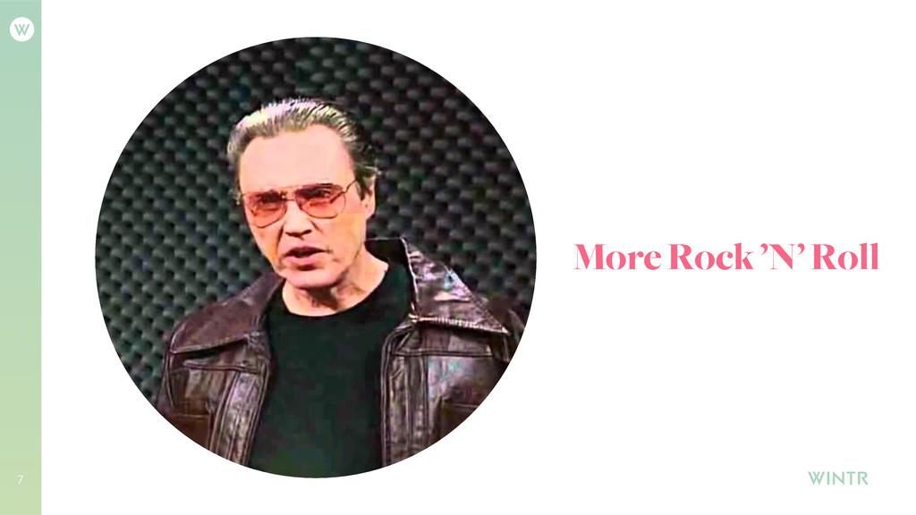 7 More Rock 'N' Roll