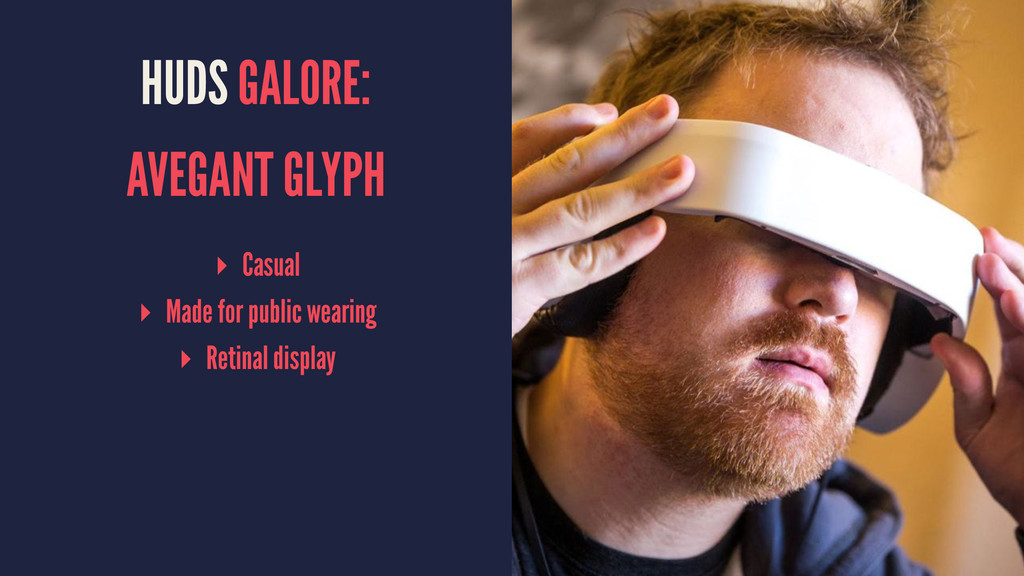 HUDS GALORE: AVEGANT GLYPH ▸ Casual ▸ Made for ...