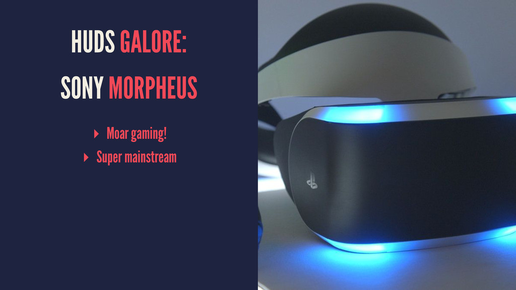 HUDS GALORE: SONY MORPHEUS ▸ Moar gaming! ▸ Sup...