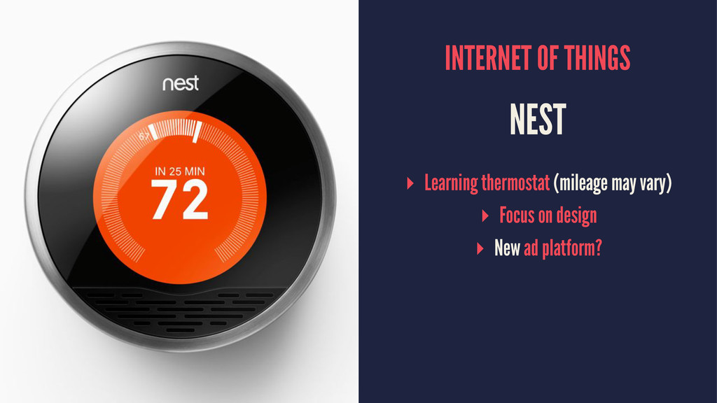 INTERNET OF THINGS NEST ▸ Learning thermostat (...