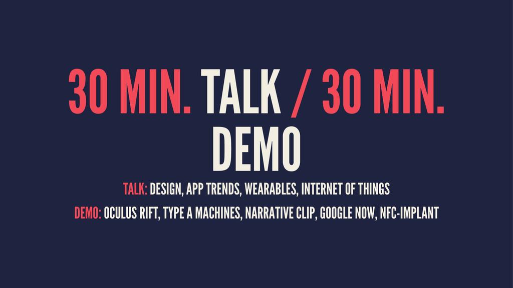 30 MIN. TALK / 30 MIN. DEMO TALK: DESIGN, APP T...