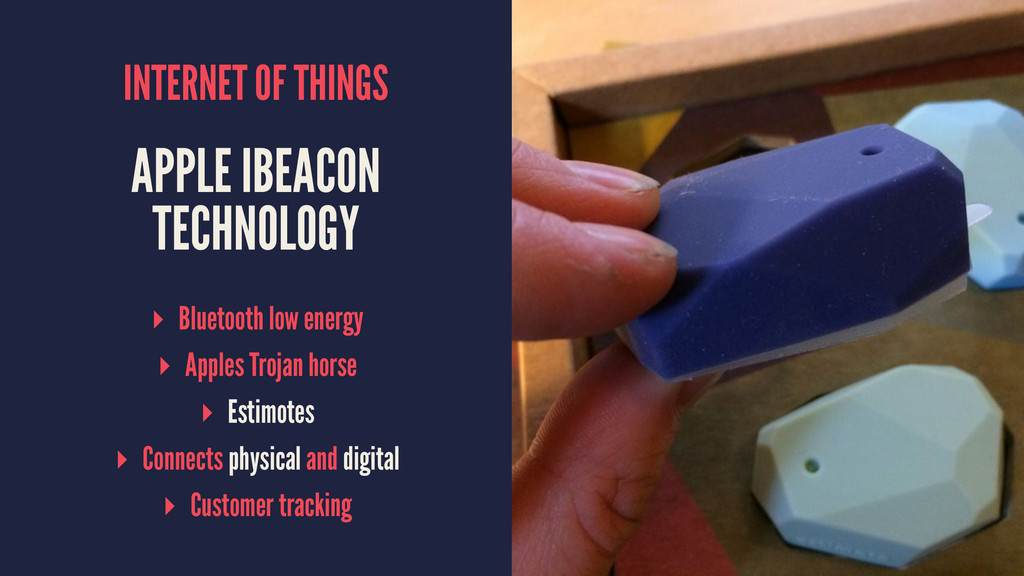 INTERNET OF THINGS APPLE IBEACON TECHNOLOGY ▸ B...