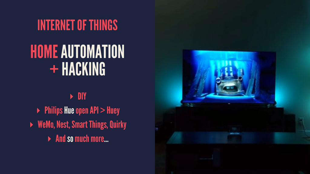 INTERNET OF THINGS HOME AUTOMATION + HACKING ▸ ...