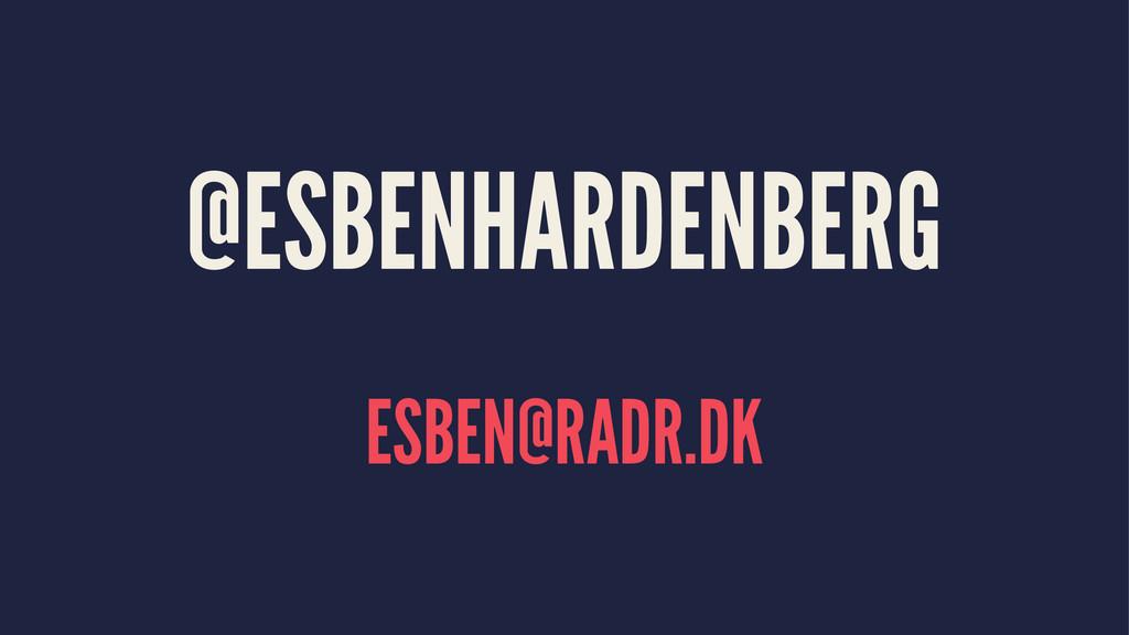 @ESBENHARDENBERG ESBEN@RADR.DK