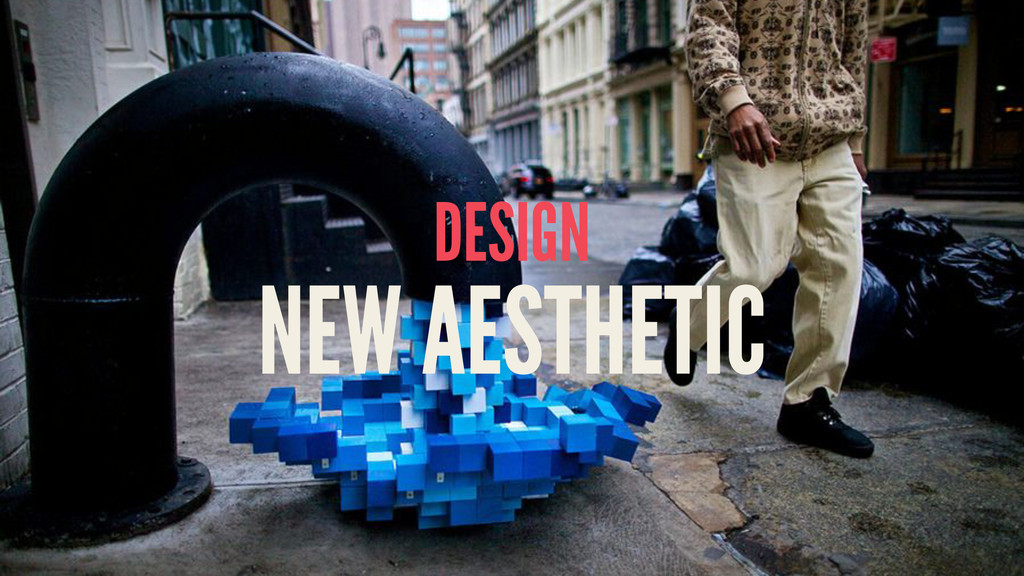 DESIGN NEW AESTHETIC