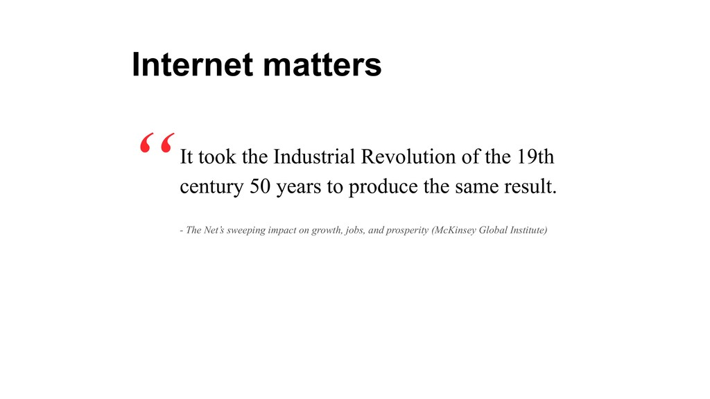 It took the Industrial Revolution of the 19th c...
