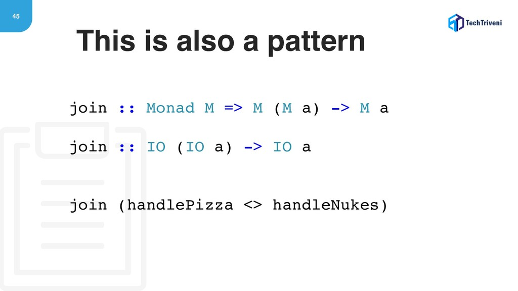 45 This is also a pattern join :: Monad M => M ...