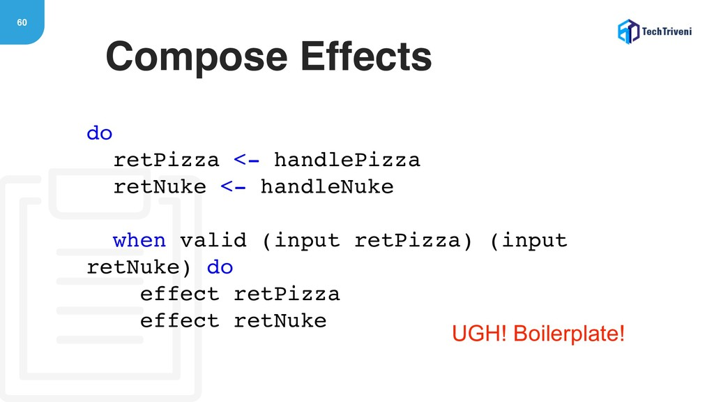 60 Compose Effects do retPizza <- handlePizza r...