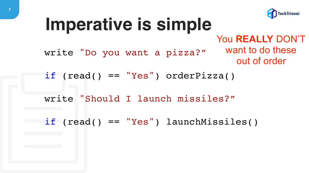 "7 write ""Do you want a pizza?"" if (read() == ""Y..."