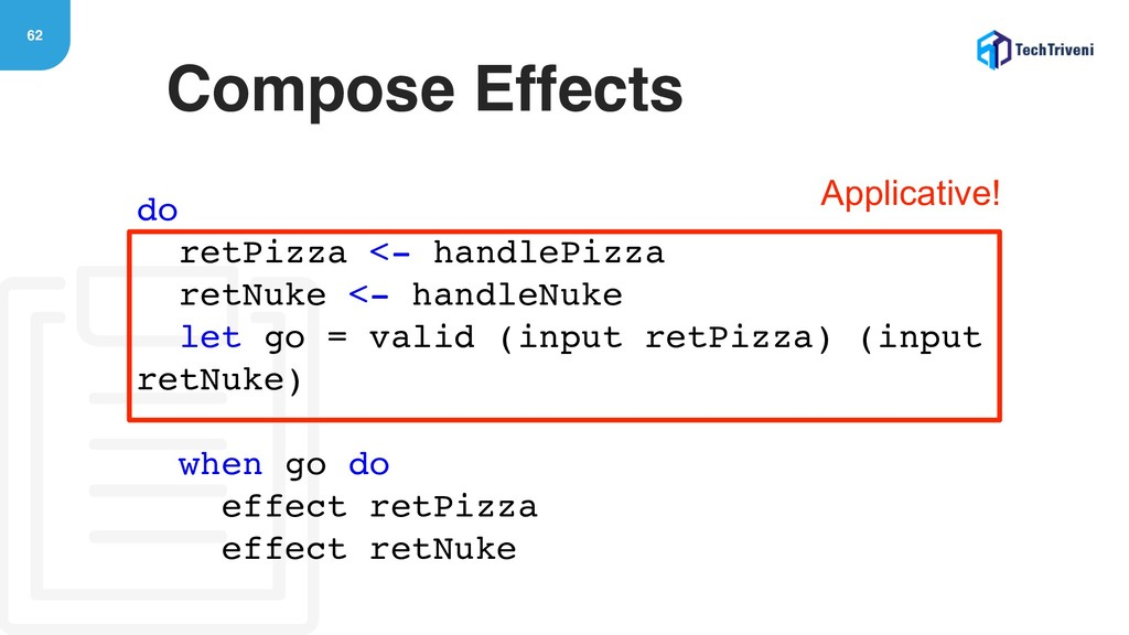 62 Compose Effects do retPizza <- handlePizza r...