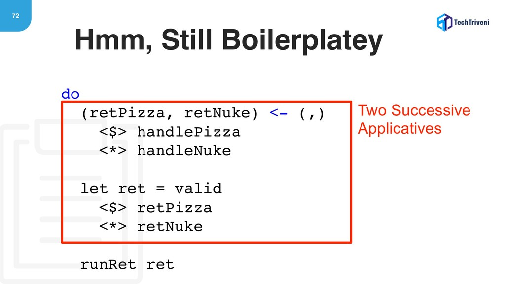 72 Hmm, Still Boilerplatey do (retPizza, retNuk...
