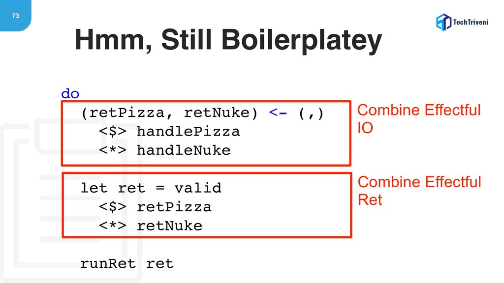 73 Hmm, Still Boilerplatey do (retPizza, retNuk...