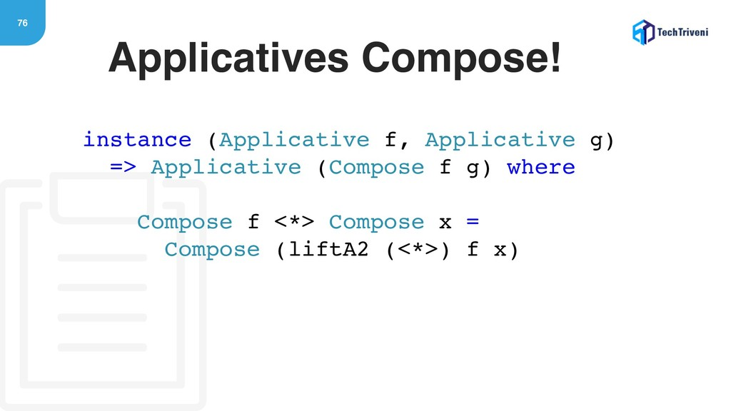 76 Applicatives Compose! instance (Applicative ...