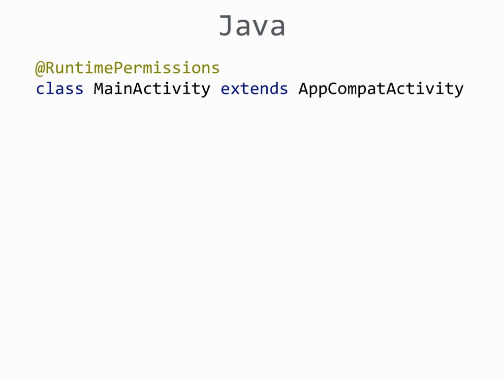 @RuntimePermissions class MainActivity extends...