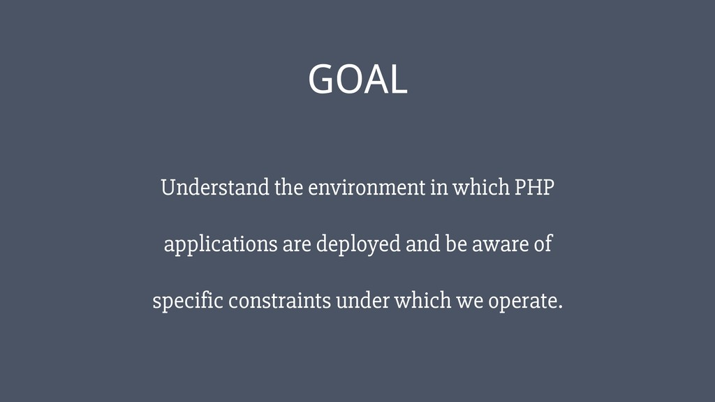 ‹#› GOAL Understand the environment in which PH...
