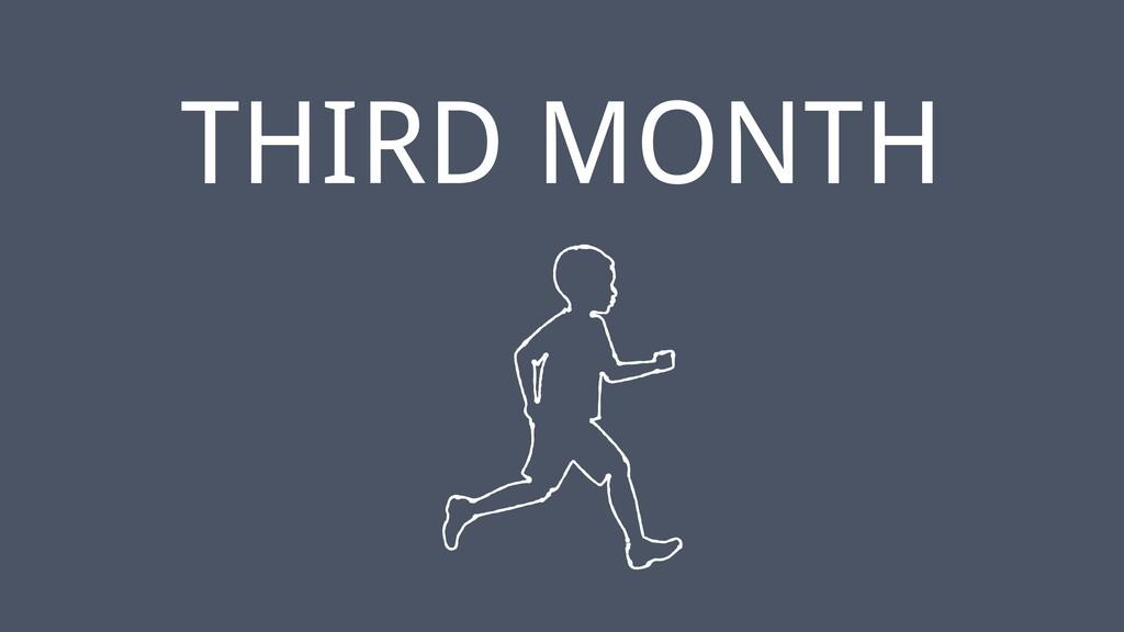 ‹#› THIRD MONTH