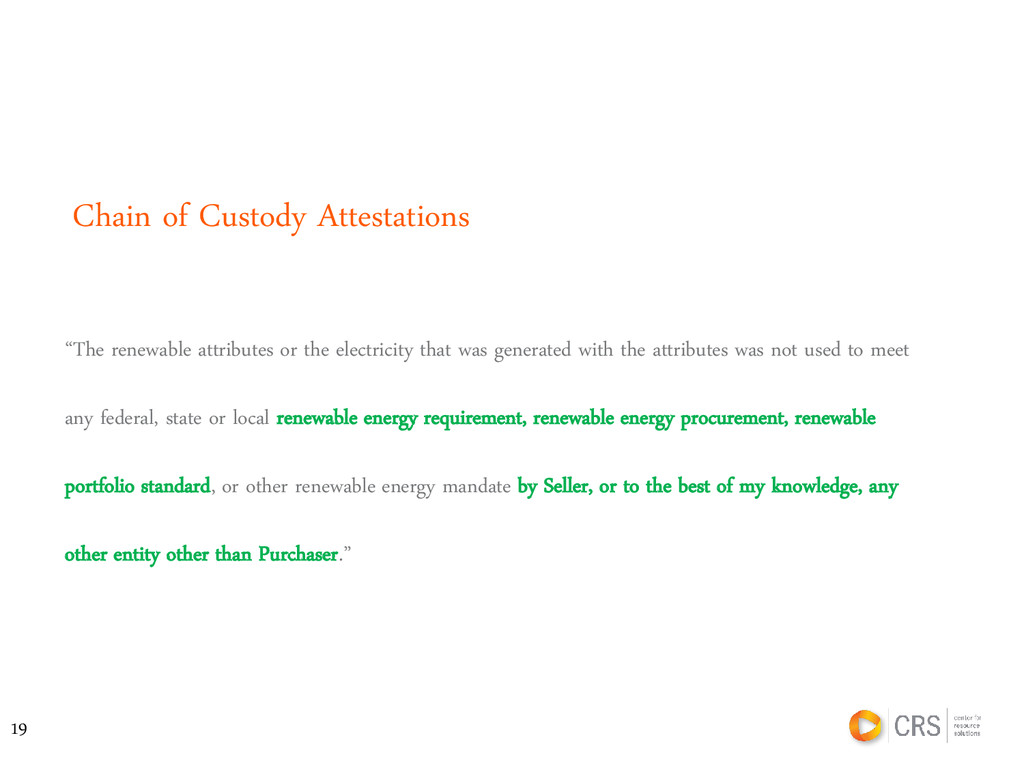"""Chain of Custody Attestations """"The renewable at..."""