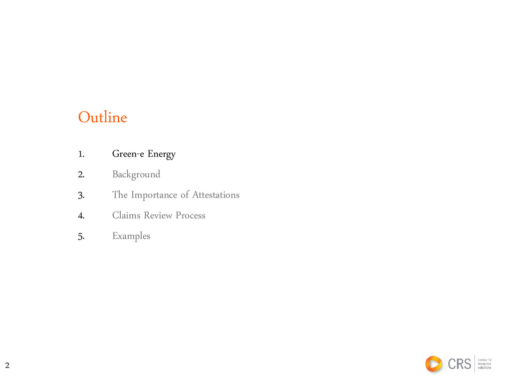 Outline 2 1. Green-e Energy 2. Background 3. Th...